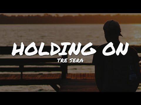 Tre Sera - Holding On (Lyrics Video)