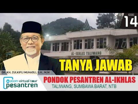 Tanya Jawab (Seri 2) - Virtual Tour Pesantren Pondok Pesantren Al Ikhlas Taliwang Sumbawa Barat, NTB