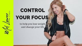 Control what you focus on and change your life in seconds