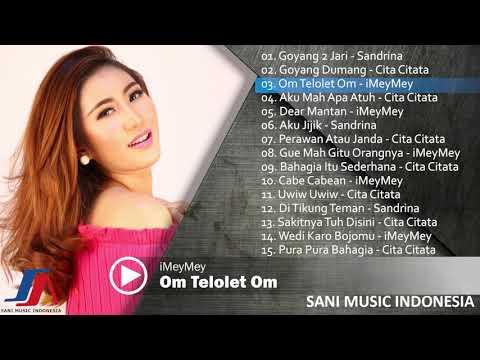 Kolaborasi Lagu Terbaik Dari Sandrina, Cita Citata & IMeyMey 2018