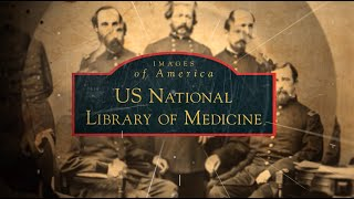 Images of America: U.S. National Library of Medicine