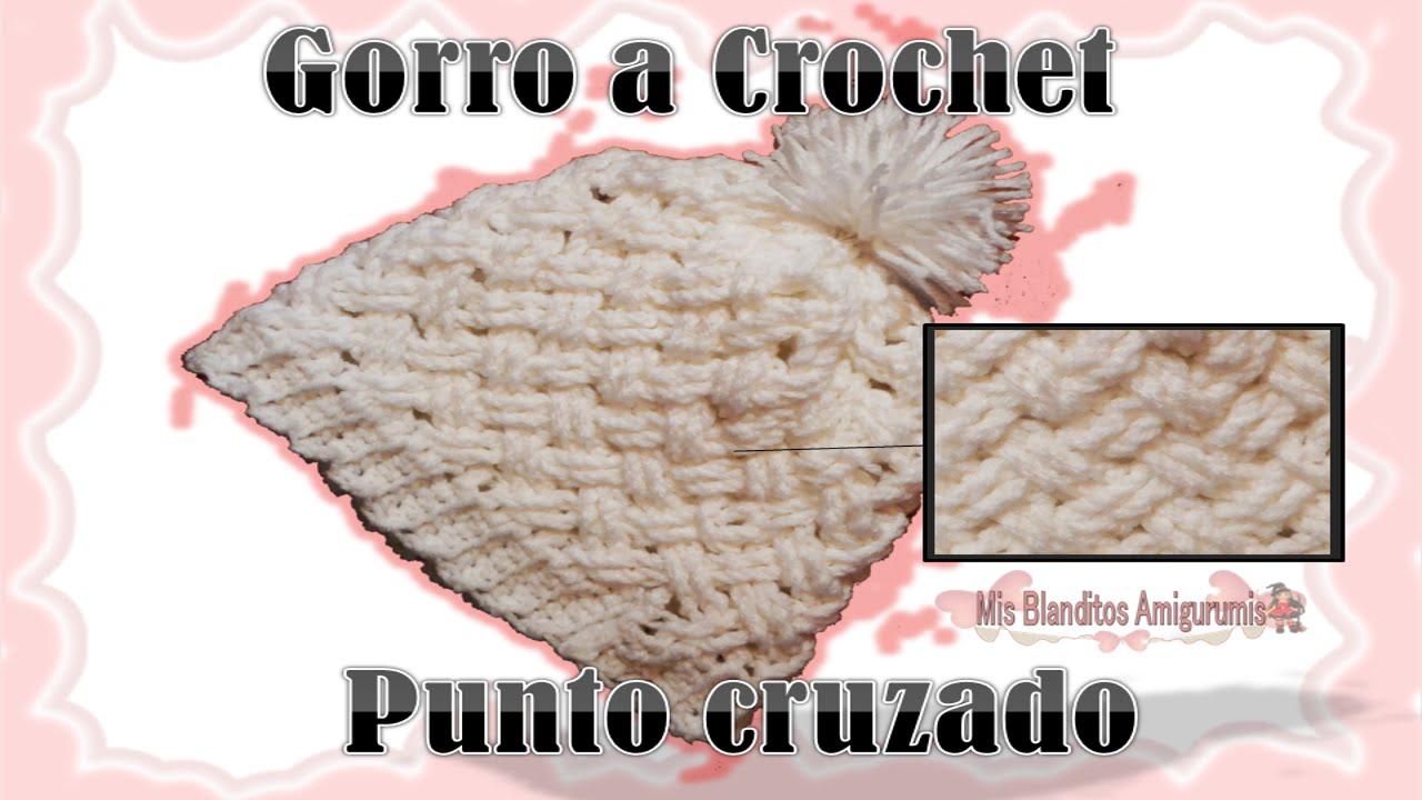 Tutorial Crochet: Gorro a Crochet, punto cruzado - YouTube