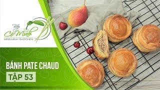 Bếp Cô Minh | Tập 53: Hướng Dẫn Cách Làm Bánh Pate Chaud