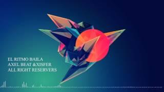 Axel Beat Ft Xisfer - El Ritmo Baila (Original Mix)