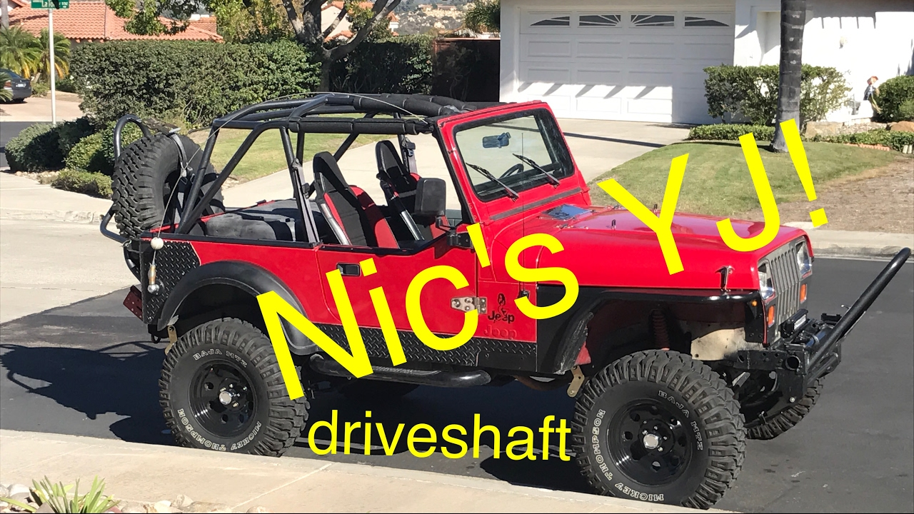 hight resolution of nic s jeep yj gets a new driveshaft and sye