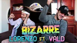 PREMIERE ECOUTE - Lorenzo - Bizarre (Feat. VALD)