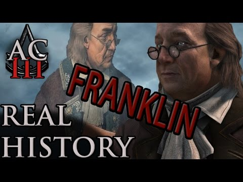 "Assassin's Creed: The Real History - ""Benjamin Franklin"""