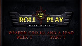 RollPlay Dark Heresy: Week 1, Part 3 - Warhammer 40K Campaign