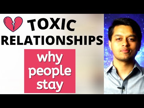 Toxic Relationships Knowing When to Let Go: Why Am I Staying in a Toxic Relationship