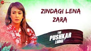 Zindagi Lena Zara The Pushkar Lodge Baljinder Singh Veda Nerurkar Mp3 Song Download