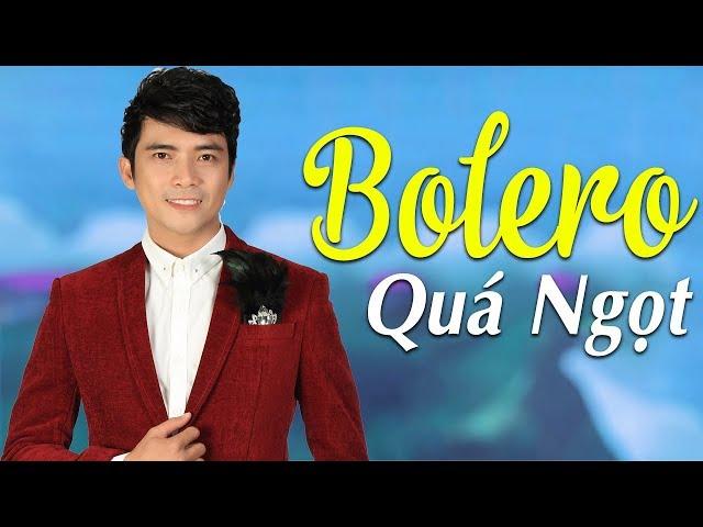 Lk Bolero Trữ Tình Cực NGỌT Nghe Là Mê - Nhạc Vàng Bolero Chọn Lọc Hay Nhất 2018