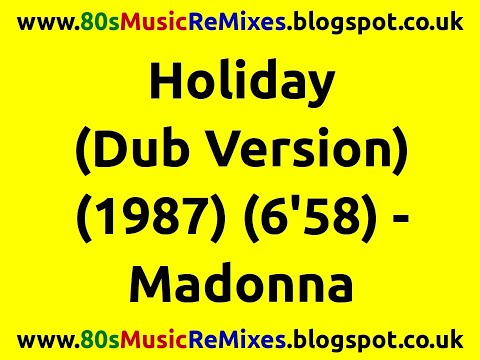 Holiday (Dub Version) - Madonna | 80s Club Mixes | 80s Club Music | 80s Dance Music | 80s Pop Music