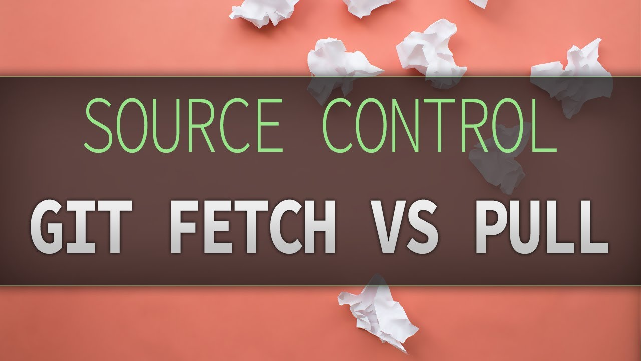 Git pull vs fetch