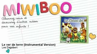 Les Dagobert - Le ver de terre - Instrumental Version