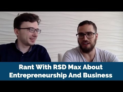 Rant With RSD Max About Entrepreneurship And Business Success