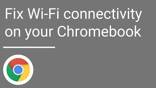 Fix Wi-Fi connectivity issues on your Chromebook