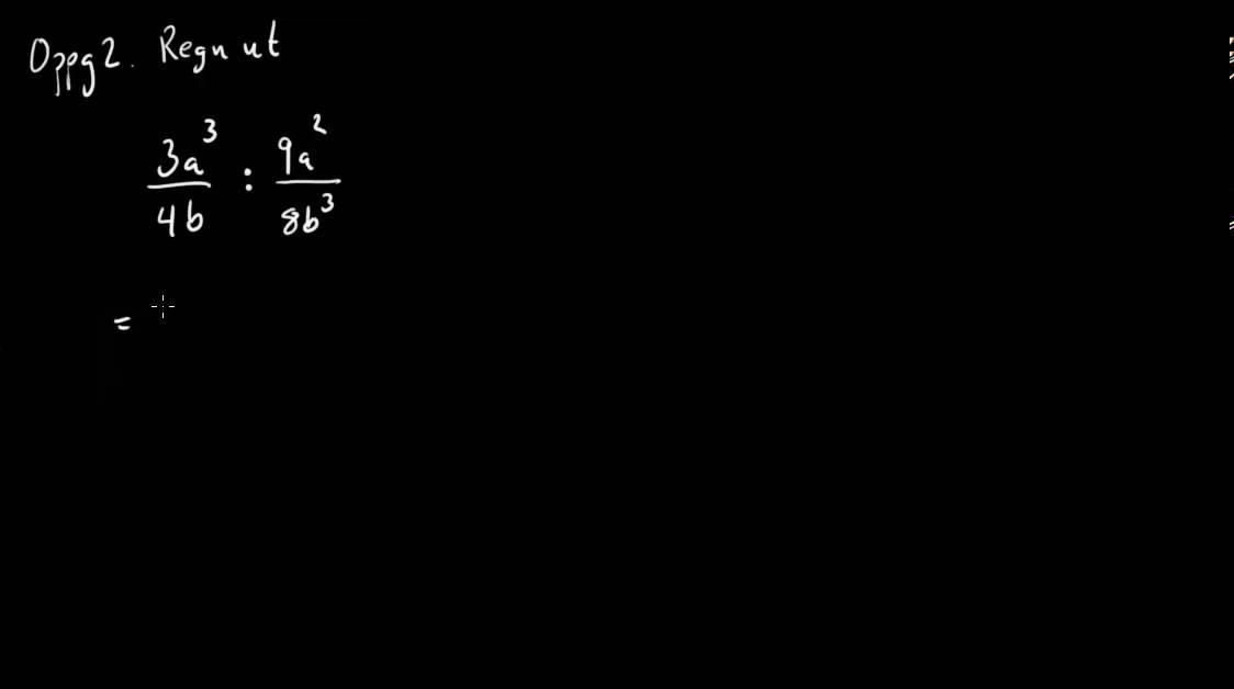 00059: Brøkregning - Multiplikasjon og divisjon av brøker med ett ledd i teller og nevner