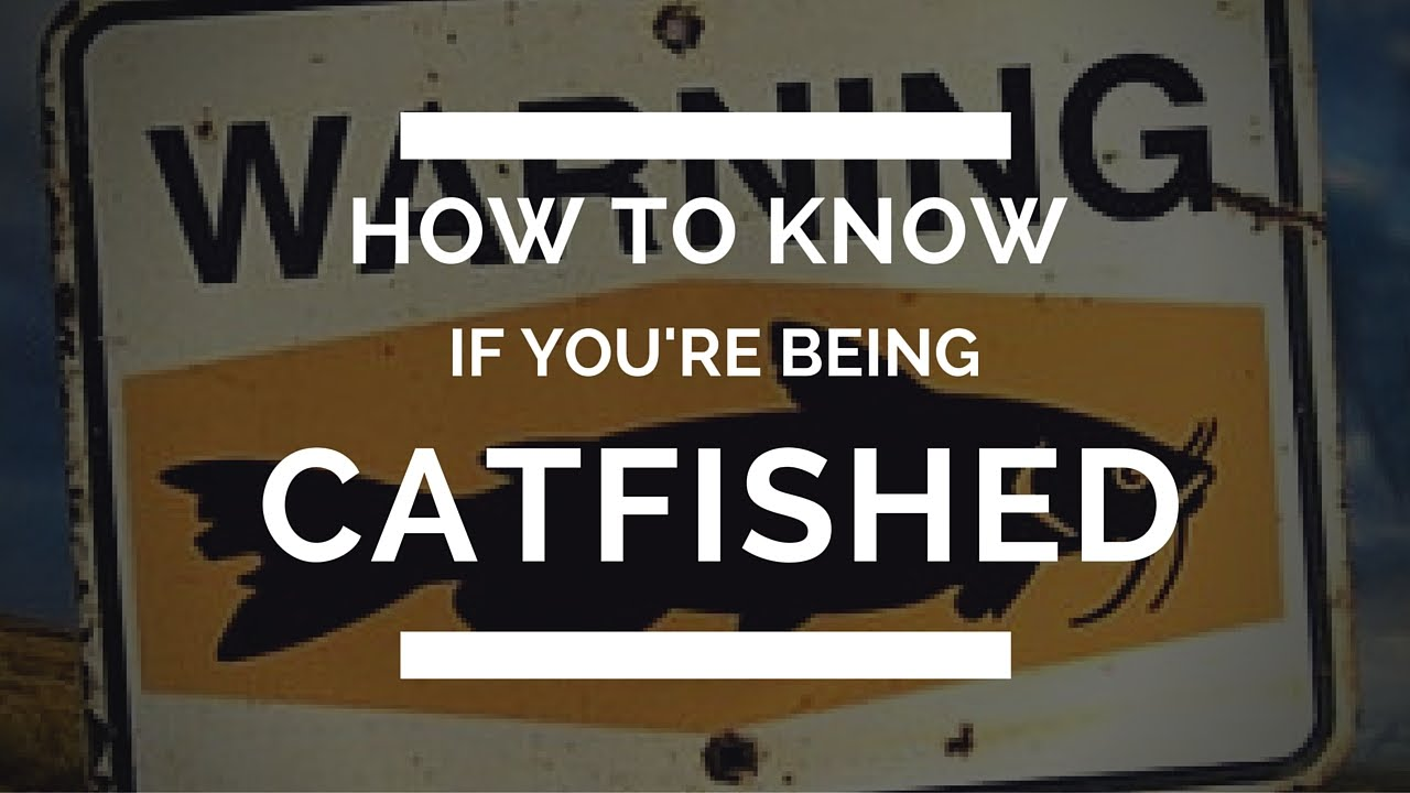How to know if you re being catfished