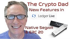 How to Use the New Native Segwit & ERC 20 Features in Ledger Live