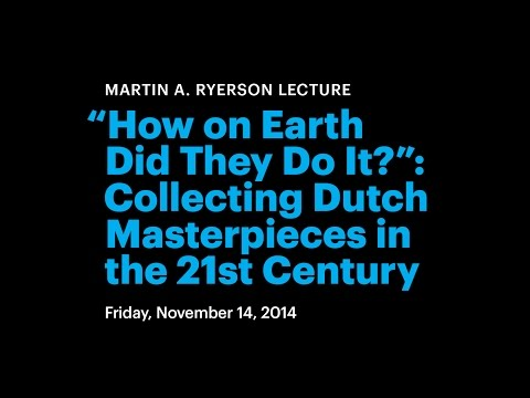 How on Earth Did They Do It?: Collecting Dutch Masterpieces in the 21st Century
