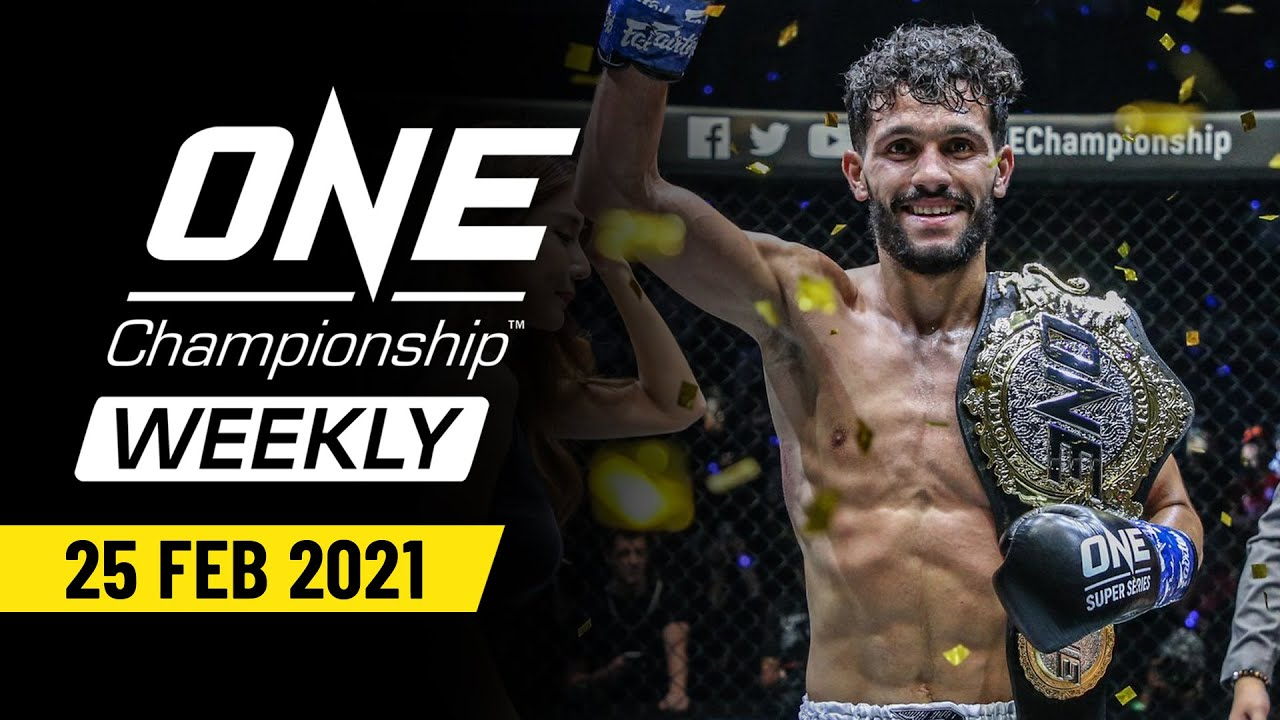 ONE Championship Weekly | 25 February 2021
