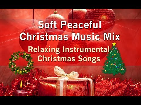 Soft Peaceful Christmas Music Mix - Long Playlist to Relax for the Holidays