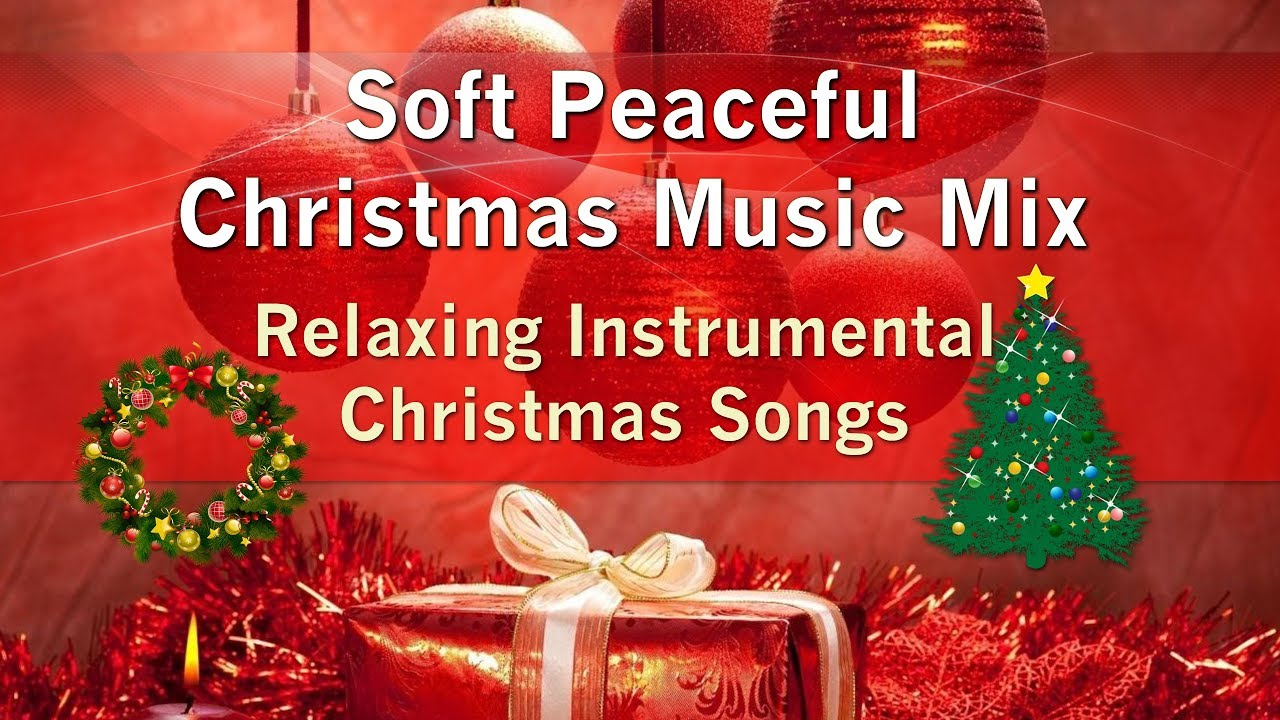 Instrumental Christmas Music.Soft Peaceful Christmas Music Mix Long Playlist To Relax For The Holidays
