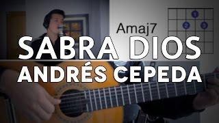 Sabra Dios Andrés Cepeda Tutorial Cover - Acordes [Mauro Martinez]