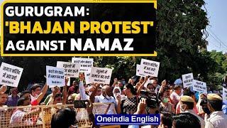 Gurugram residents protest public namaz by singing bhajans for 4th week | Oneindia News