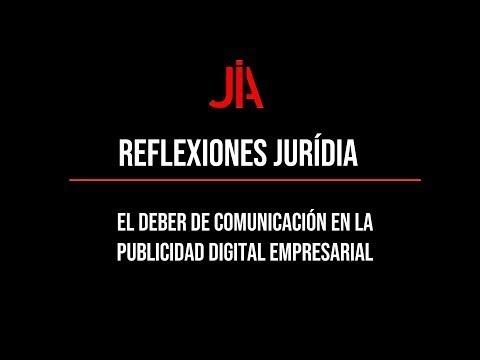 Reflexión JURÍDIA sobre el deber de comunicación en la publicidad digital empresarial