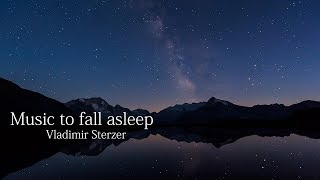 Music to fall asleep │ Deep sleeping music │ Relaxing sleep music │ Vladimir Sterzer