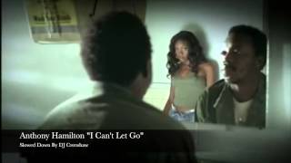 "Anthony Hamilton ""I Can't Let Go"""
