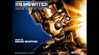 "Kill.Switch In-Game Music - ""Kill.Switch Theme"""