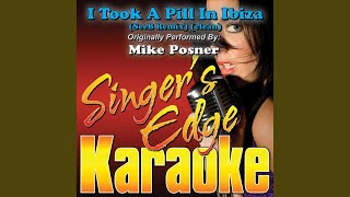 I Took a Pill in Ibiza (Seeb Remix) (Originally Performed by Mike Posner) (Karaoke)