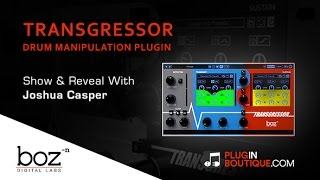 Transgressor Transient Shaper - Show Reveal - With Joshua Casper