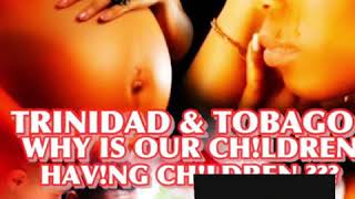 TEENAGE PREGNANCY IS HIGH IN TRINIDAD &TOBAGO