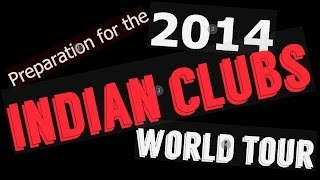 Indian Clubs | Preparation for the World Tour 2014 | Video 1