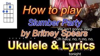 How to play Slumber Party ft  Tinashe by Britney Spears ukulele