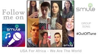 Usa For Africa We Are The World OutOfTune SMULE Group Song.mp3