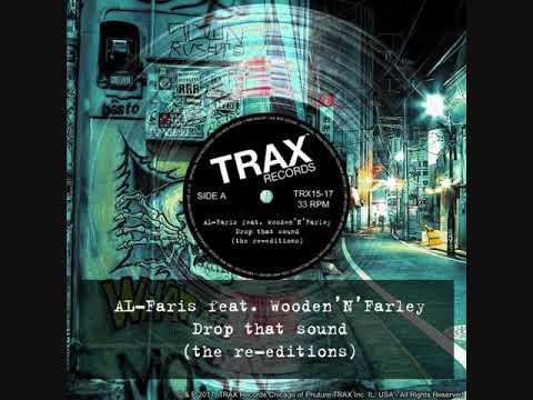 AL-Faris feat. Wooden'N'Farley – Drop That Sound  (The Re-Editions) TRAX RECORDS  (AL-Faris DJ MIX)