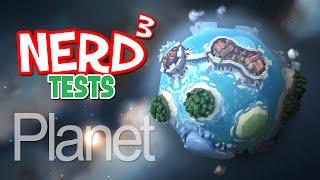 Nerd³ Tests... Planet