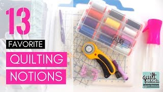 My Top 13 Favorite Quilting Notions