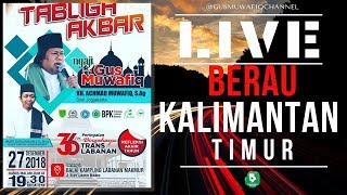 LIVE BERAU KALTIM  - 36th Trans Labanan Ngaji bareng Gus Muwafiq | 27 Desember 2018