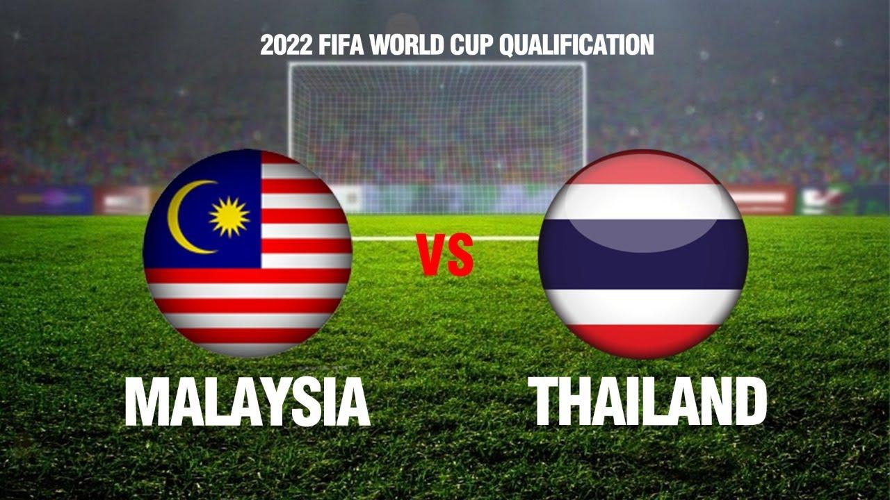 Xem lại Malaysia vs Thái Lan, 14/11 – Vòng loại World Cup 2022