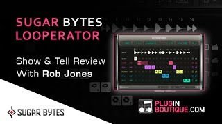 Sugar Bytes Looperator Plugin Show Reveal - Overview