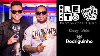 Rony Lucio X Rodriguinho - Papo Reto FM O Dia