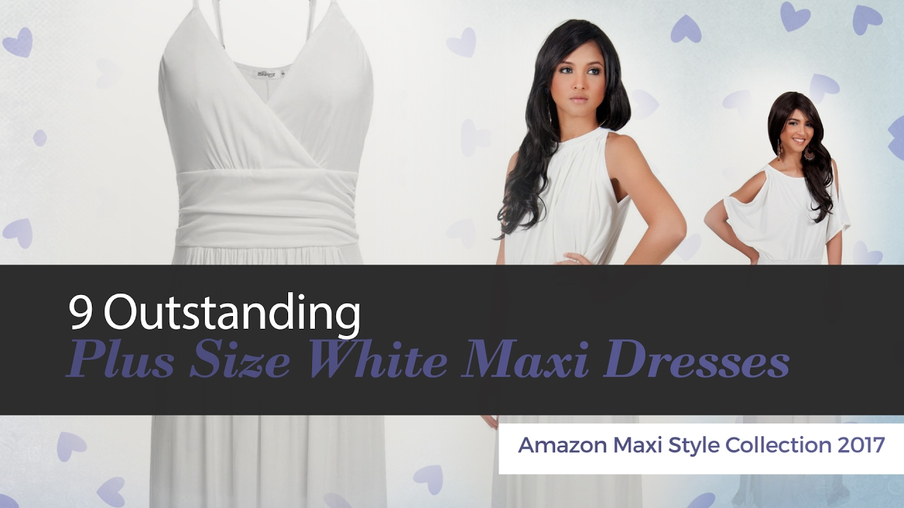 7118af01515 9 Outstanding Plus Size White Maxi Dresses Amazon Maxi Style ...