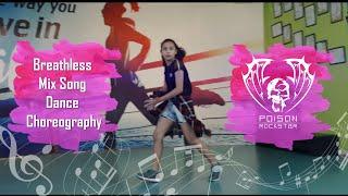 Breathless Mix Dance Choreography | Osin Somkuwar | Poison Rockstar Choreography