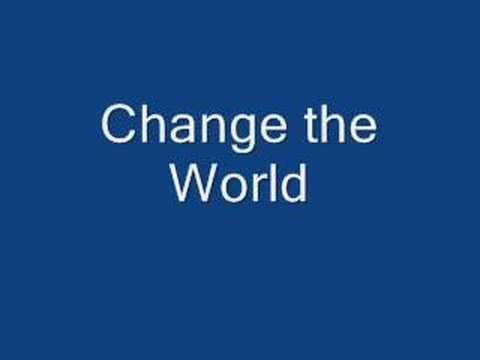 Change the world (english version)