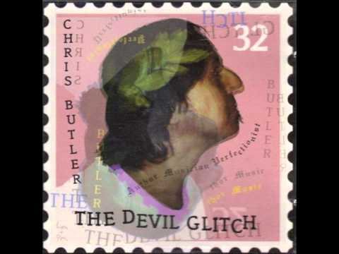 Chris Butler - The Devil Glitch